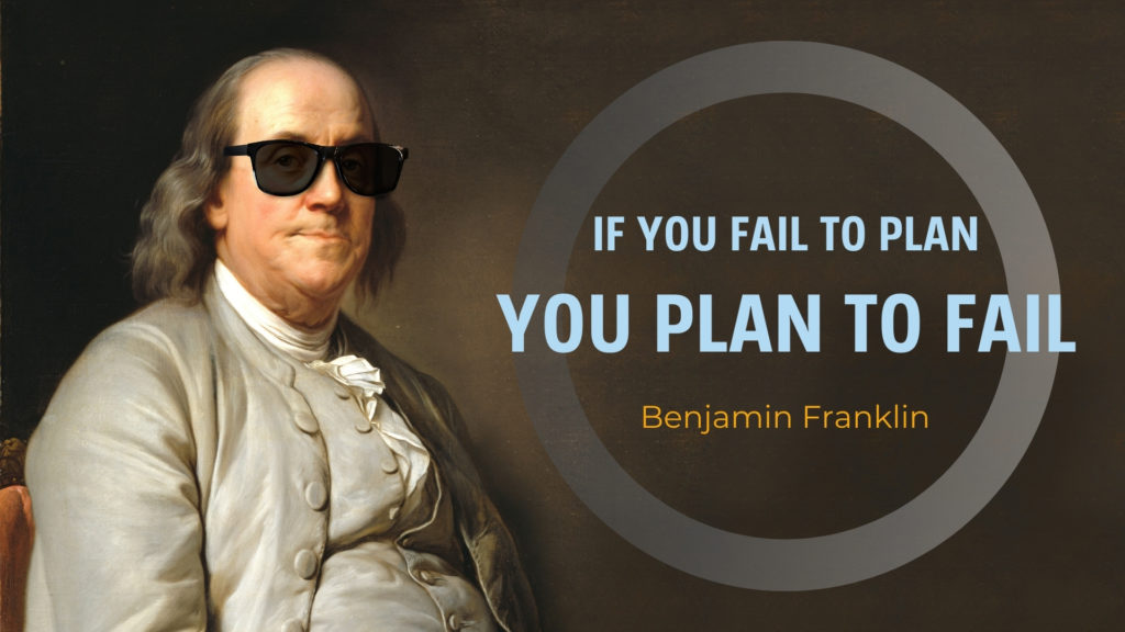 Benjamin Franklin quote plan to fail reduce marketing costs